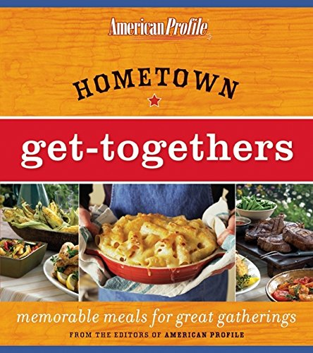 9780061257902: Hometown Get-Togethers: Memorable Meals for Great Gatherings