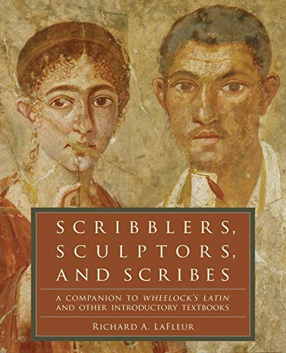 9780061259180: Scribblers, Sculptors, and Scribes: A Companion to Wheelock's Latin and Other Introductory Textbooks