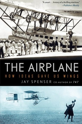 9780061259203: The Airplane: How Ideas Gave Us Wings
