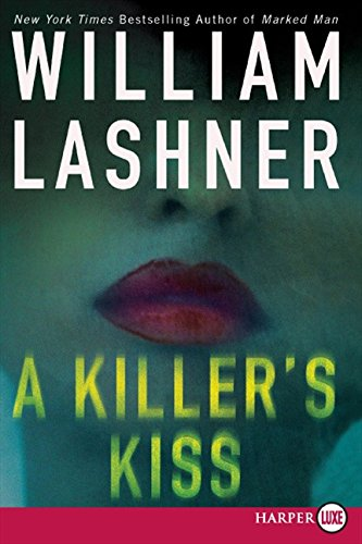A Killer's Kiss: Lashner, William