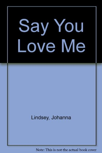 9780061260513: Say You Love Me