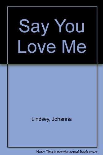 9780061260513: Say You Love Me