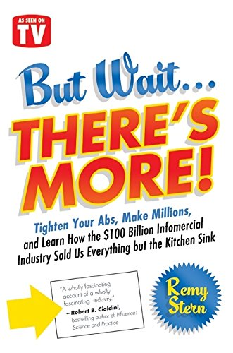 9780061260551: But Wait ... There's More!: Tighten Your ABS, Make Millions, and Learn How the $100 Billion Infomercial Industry Sold Us Everything But the Kitche: ... Sold Us Everything But the Kitchen Sink
