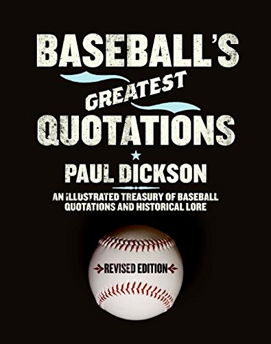 9780061260599: Baseball's Greatest Quotations Rev. Ed.: An Illustrated Treasury of Baseball Quotations and Historical Lore
