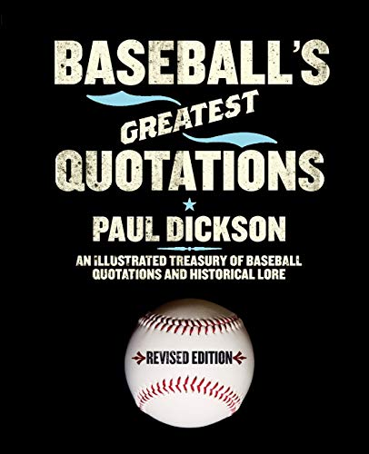 9780061260605: Baseball's Greatest Quotations Rev. Ed.: An Illustrated Treasury of Baseball Quotations and Historical Lore