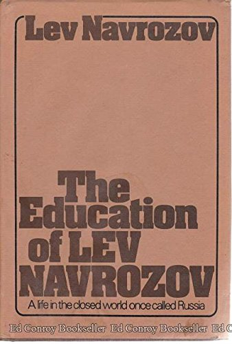 9780061264153: The education of Lev Navrozov: A life in the closed world once called Russia