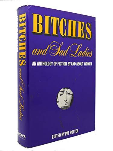 9780061275159: Bitches & sad ladies