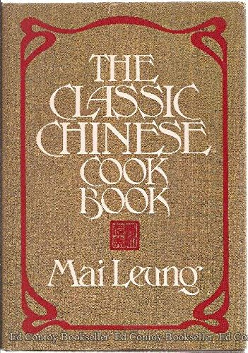The Classic Chinese Cookbook: Leung, Mai (SIGNED)