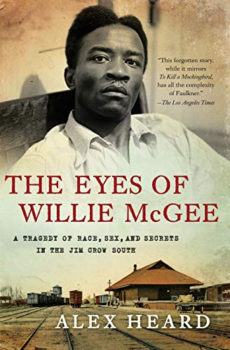 9780061284168: The Eyes of Willie McGee: A Tragedy of Race, Sex, and Secrets in the Jim Crow South