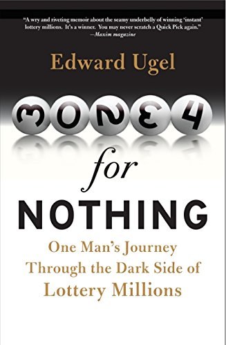 9780061284175: Money for Nothing: One Man's Journey Through the Dark Side of Lottery Millions