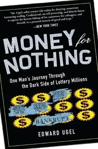 9780061284182: Money for Nothing: One Man's Journey through the Dark Side of Lottery Millions
