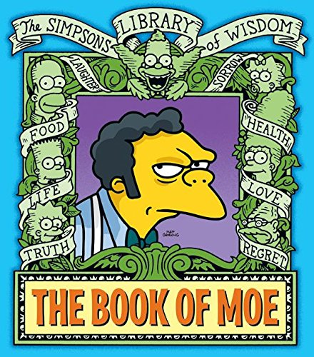 "The Book of Moe: Simpsons Library of Wisdom (The ""Simpsons"" Library of Wisdom): Groening,..."