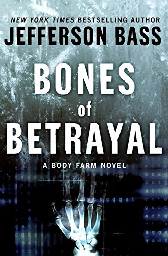 9780061284748: Bones of Betrayal: A Body Farm Novel