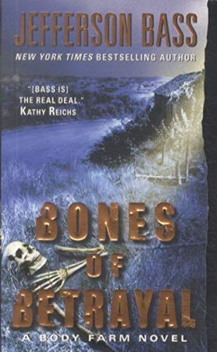 9780061284755: Bones of Betrayal (Body Farm Novels)