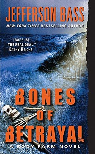 9780061284755: Bones of Betrayal: A Body Farm Novel