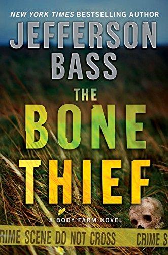 9780061284762: The Bone Thief: A Body Farm Novel