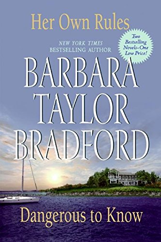 Her Own Rules/Dangerous to Know: Barbara Taylor Bradford