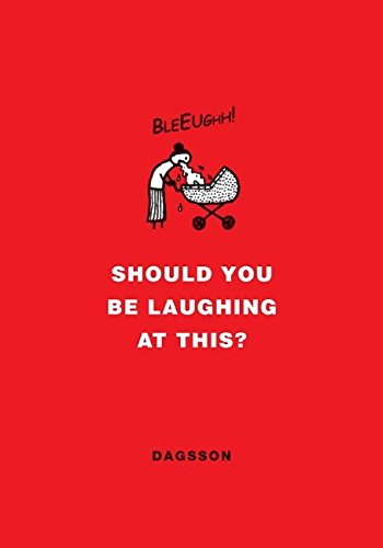 Should You Be Laughing at This?: Dagsson, Hugleikur