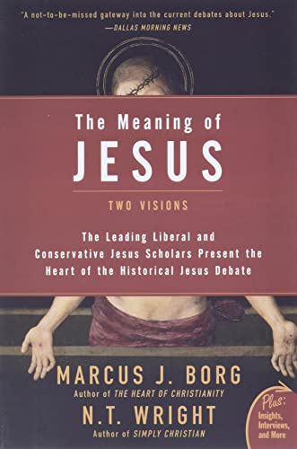 9780061285547: The Meaning of Jesus: Two Visions