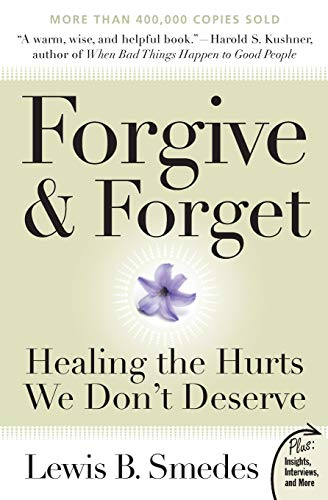 9780061285820: Forgive and Forget: Healing the Hurts We Don't Deserve