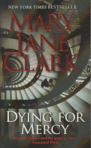 Dying for Mercy (Key News Thrillers): Clark, Mary Jane