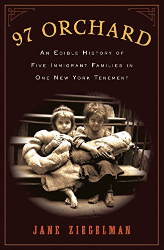 9780061288500: 97 Orchard: An Edible History of Five Immigrant Families in One New York Tenement