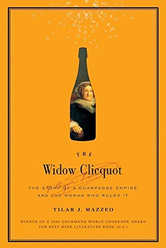 9780061288562: The Widow Clicquot: The Story of a Champagne Empire and the Woman Who Ruled It
