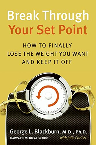 9780061288678: Break Through Your Set Point: How to Finally Lose the Weight You Want and Keep It Off