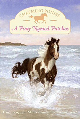 9780061288715: A Pony Named Patches (Charming Ponies Series)