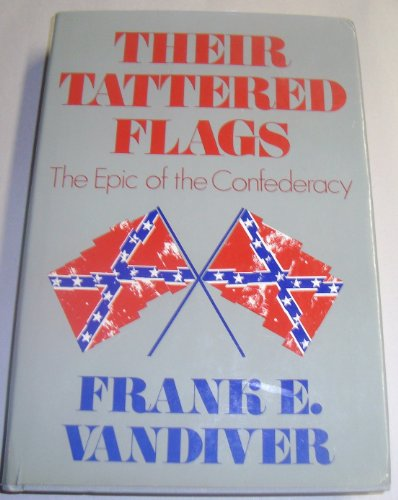 9780061291258: Their Tattered Flags: The Epic of the Confederacy