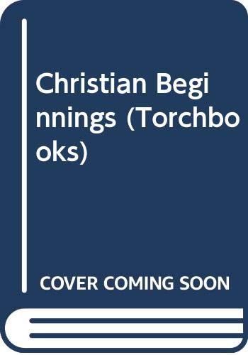 9780061300059: Christian Beginnings, Parts 1 and 2