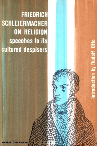 On Religion Speeches to Its Cultured Despisers (Torchbooks): Schleiermacher, Friedrich