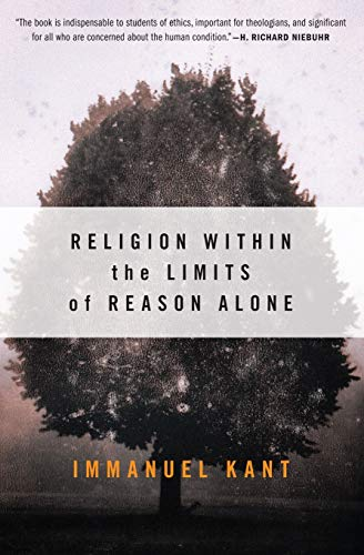 Religion within the Limits of Reason Alone (Torchbooks) (9780061300677) by Immanuel Kant
