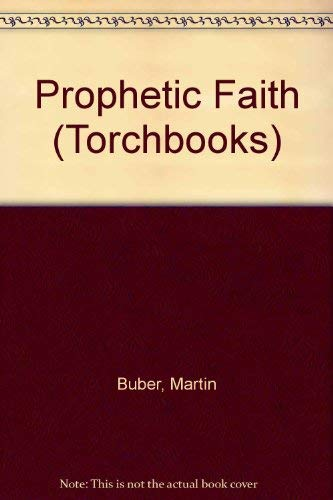 9780061300738: The Prophetic Faith