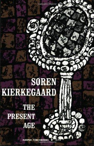 The Present Age: Soren Kierkegaard