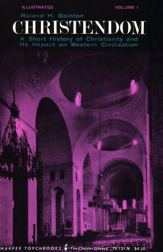 9780061301315: Christendom: v. 1: Short History of Christianity and Its Impact on Western Civilization (Torchbooks)