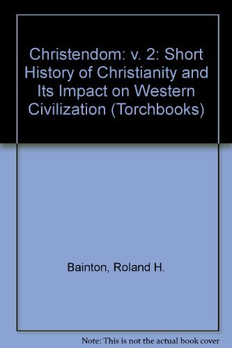 9780061301322: Christendom: v. 2: Short History of Christianity and Its Impact on Western Civilization (Torchbooks)