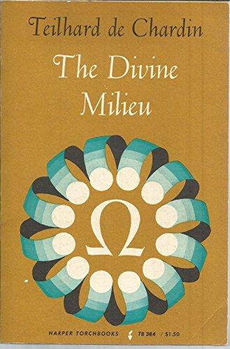 The Divine Milieu: de Chardin, Teilhard