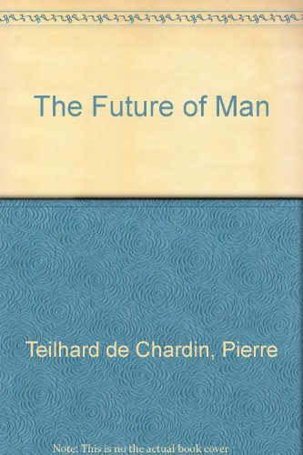 9780061303869: The Future of Man