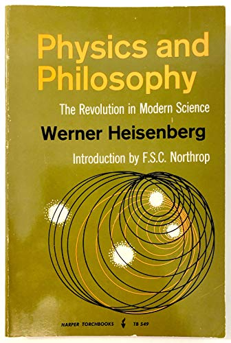 9780061305498: Physics and Philosophy: The Revolution in Modern Science.