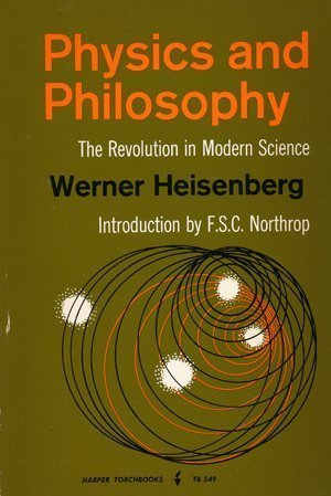 9780061305498: Physics and Philosophy: The Revolution in Modern Science