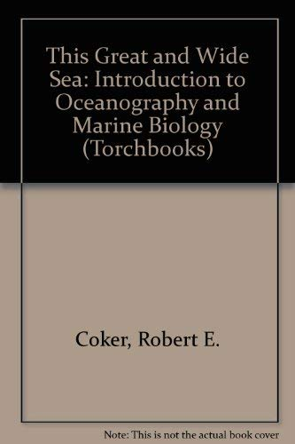 9780061305511: This Great and Wide Sea: Introduction to Oceanography and Marine Biology (Torchbooks)