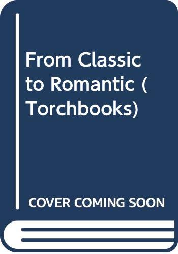9780061310362: From Classic to Romantic (Torchbooks)