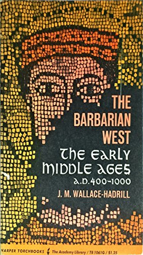 9780061310614: Barbarian West: The Early Middle Ages, A. D. 400-1000