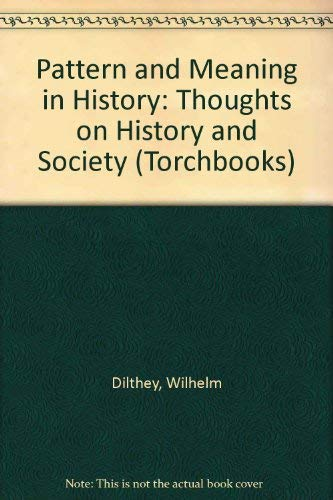 9780061310751: Pattern and Meaning in History: Thoughts on History and Society (Torchbooks)