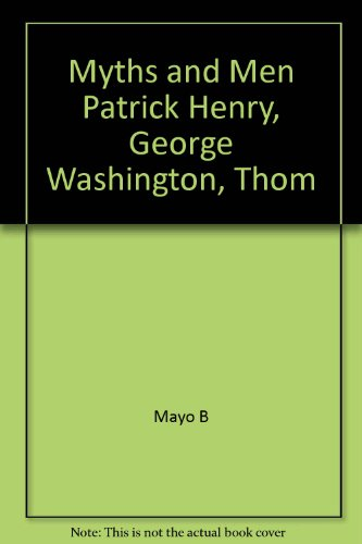 9780061311086: Myths and Men Patrick Henry, George Washington, Thom