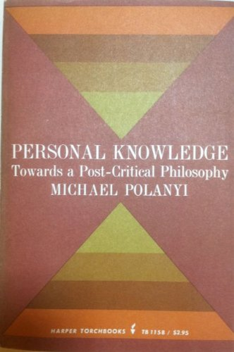 9780061311581: Personal Knowledge: Towards a Post-critical Philosophy