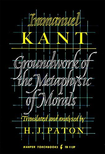 Groundwork of the Metaphysic of Morals: Immanuel Kant