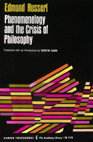 Phenomenology and the Crisis of Philosophy (Torchbooks): Husserl, Edmund