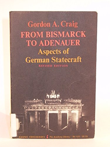 9780061311710: From Bismarck to Adenauer: Aspects of German Statecraft